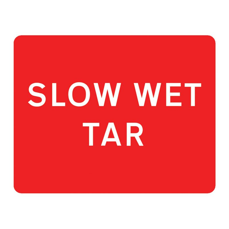Slow Wet Tar Metal Road Sign Plate - 1050 x 750mm