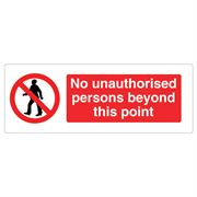 No Unauthorised Persons Beyond This Point Sign - 600 x 200 x 1mm