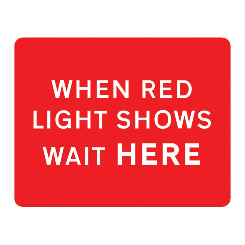 When Red Light Shows Wait Here Metal Road Sign Plate - 1050 x 750mm